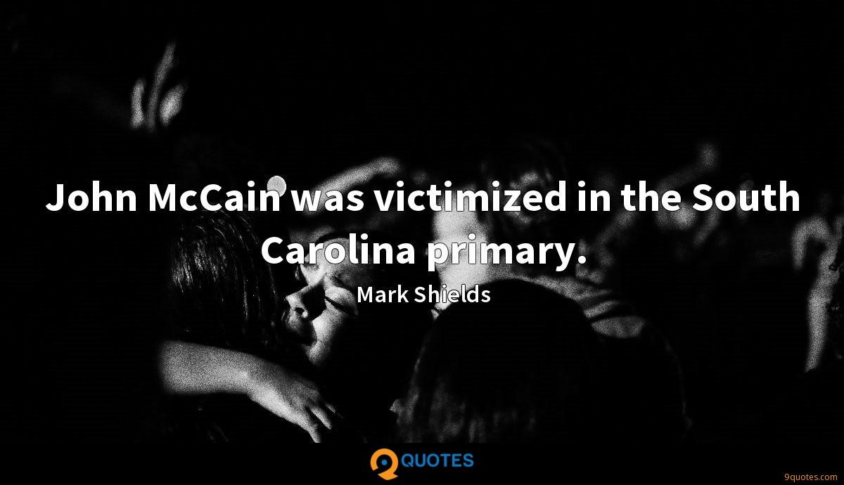 John McCain was victimized in the South Carolina primary.
