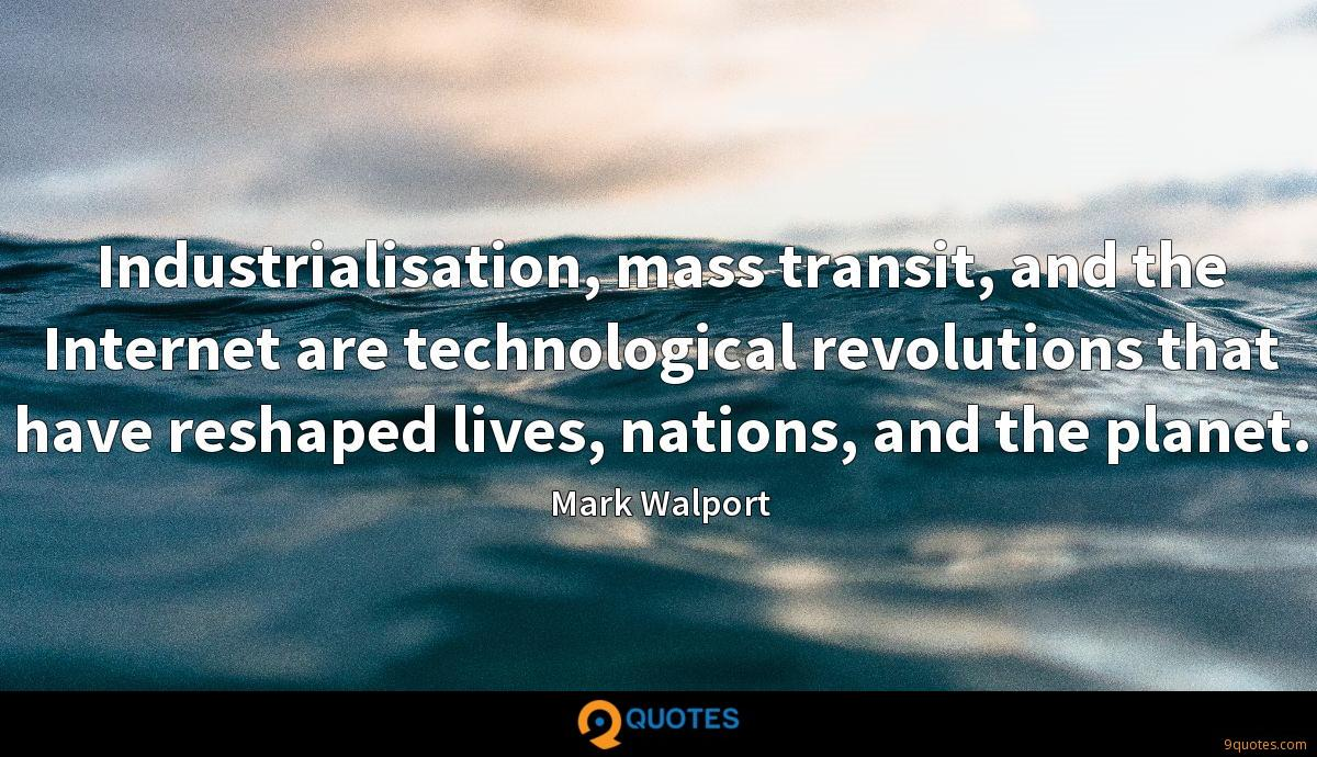 Industrialisation, mass transit, and the Internet are technological revolutions that have reshaped lives, nations, and the planet.