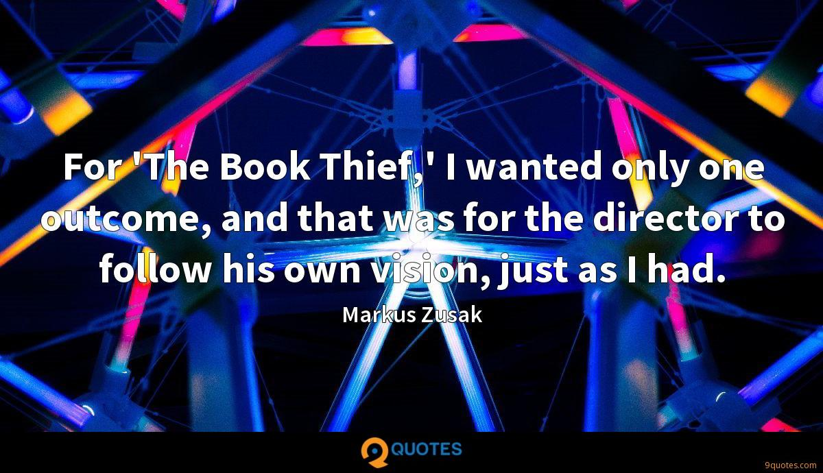 For 'The Book Thief,' I wanted only one outcome, and that was for the director to follow his own vision, just as I had.