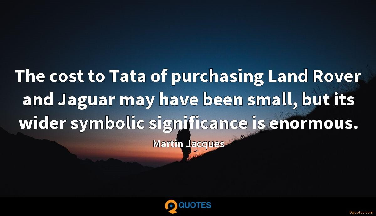 The cost to Tata of purchasing Land Rover and Jaguar may have been small, but its wider symbolic significance is enormous.