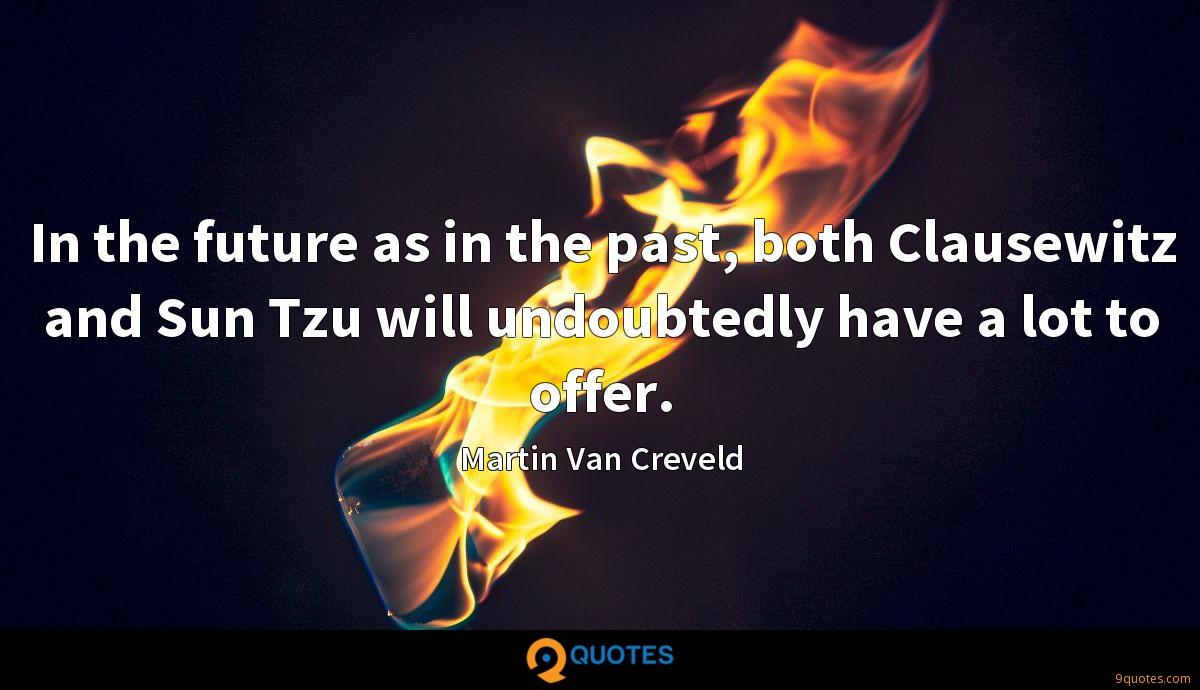 In the future as in the past, both Clausewitz and Sun Tzu will undoubtedly have a lot to offer.