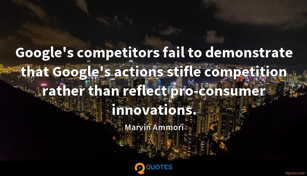 Google's competitors fail to demonstrate that Google's actions stifle competition rather than reflect pro-consumer innovations.