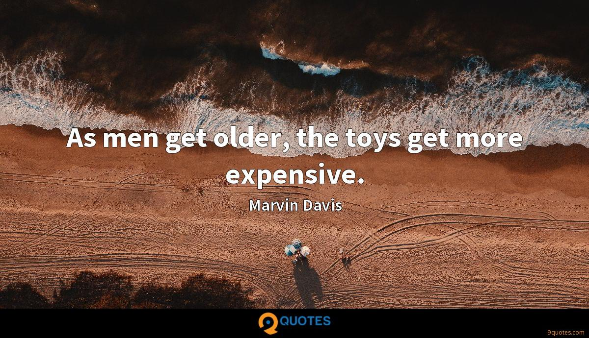 As men get older, the toys get more expensive.