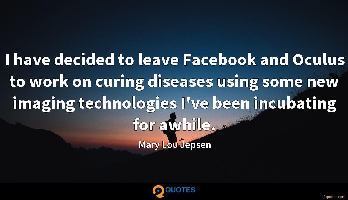 I have decided to leave Facebook and Oculus to work on curing diseases using some new imaging technologies I've been incubating for awhile.