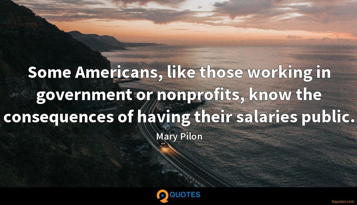 Some Americans, like those working in government or nonprofits, know the consequences of having their salaries public.