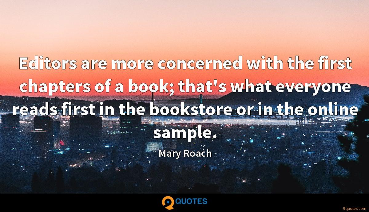 Editors are more concerned with the first chapters of a book; that's what everyone reads first in the bookstore or in the online sample.