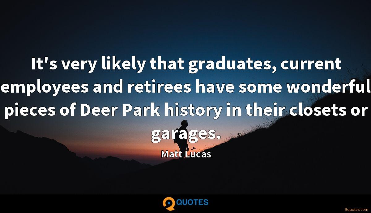 It's very likely that graduates, current employees and retirees have some wonderful pieces of Deer Park history in their closets or garages.
