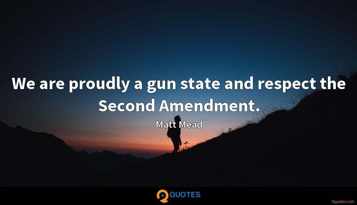 We are proudly a gun state and respect the Second Amendment.