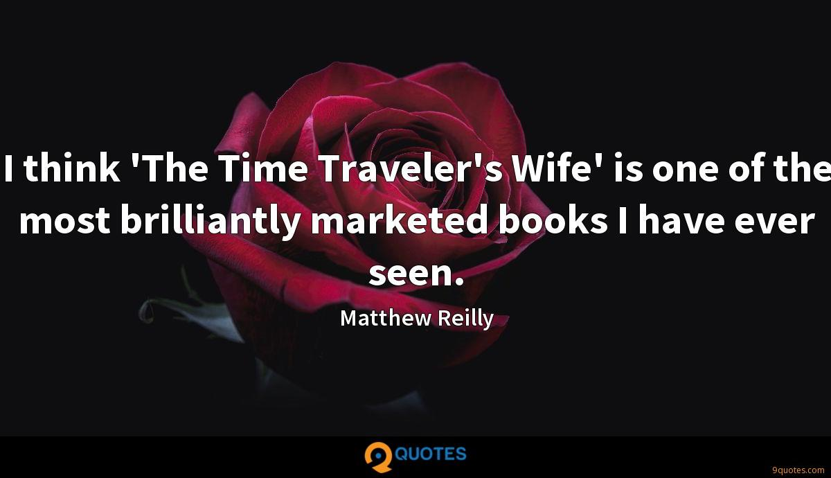 I think 'The Time Traveler's Wife' is one of the most brilliantly marketed books I have ever seen.