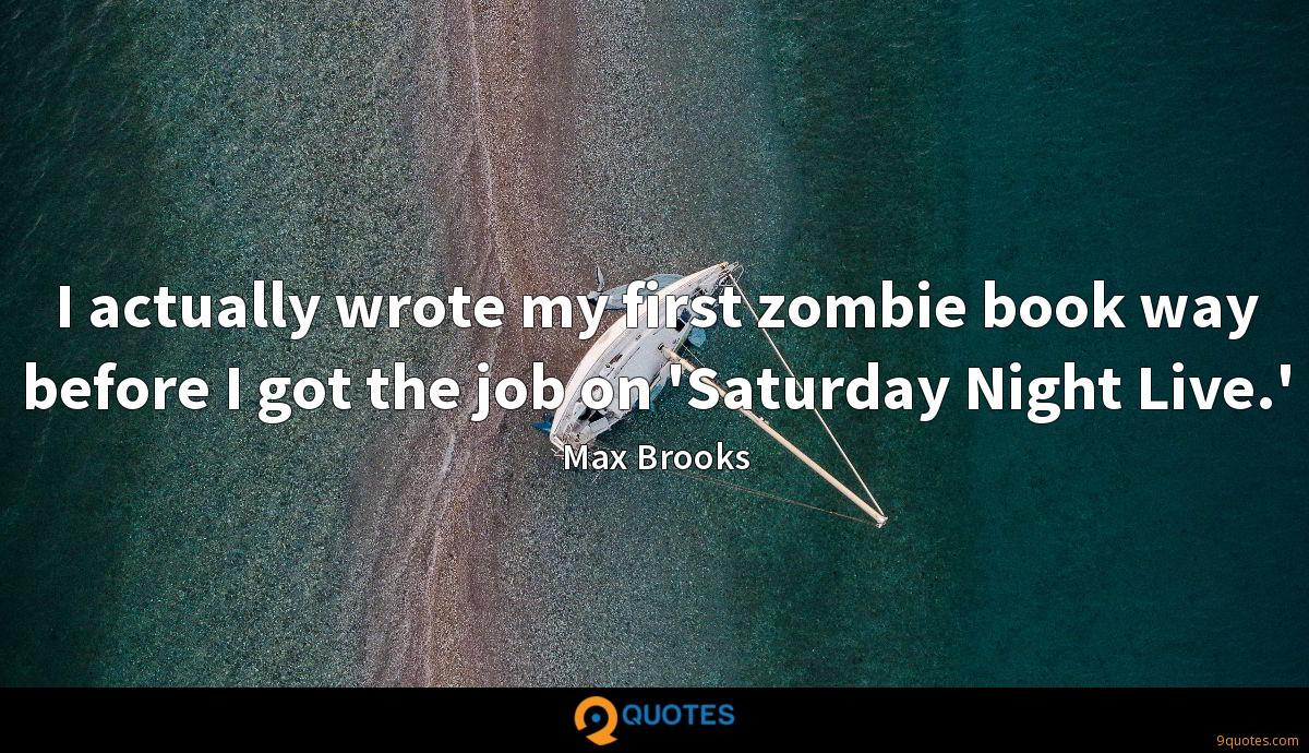 I actually wrote my first zombie book way before I got the job on 'Saturday Night Live.'