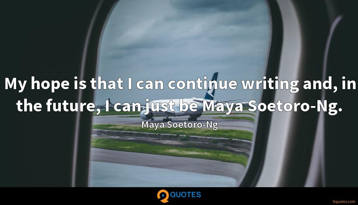 Maya Soetoro-Ng quotes