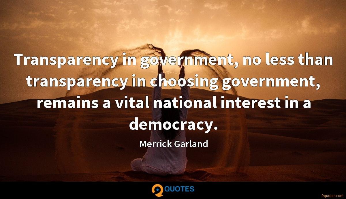 Transparency in government, no less than transparency in choosing government, remains a vital national interest in a democracy.