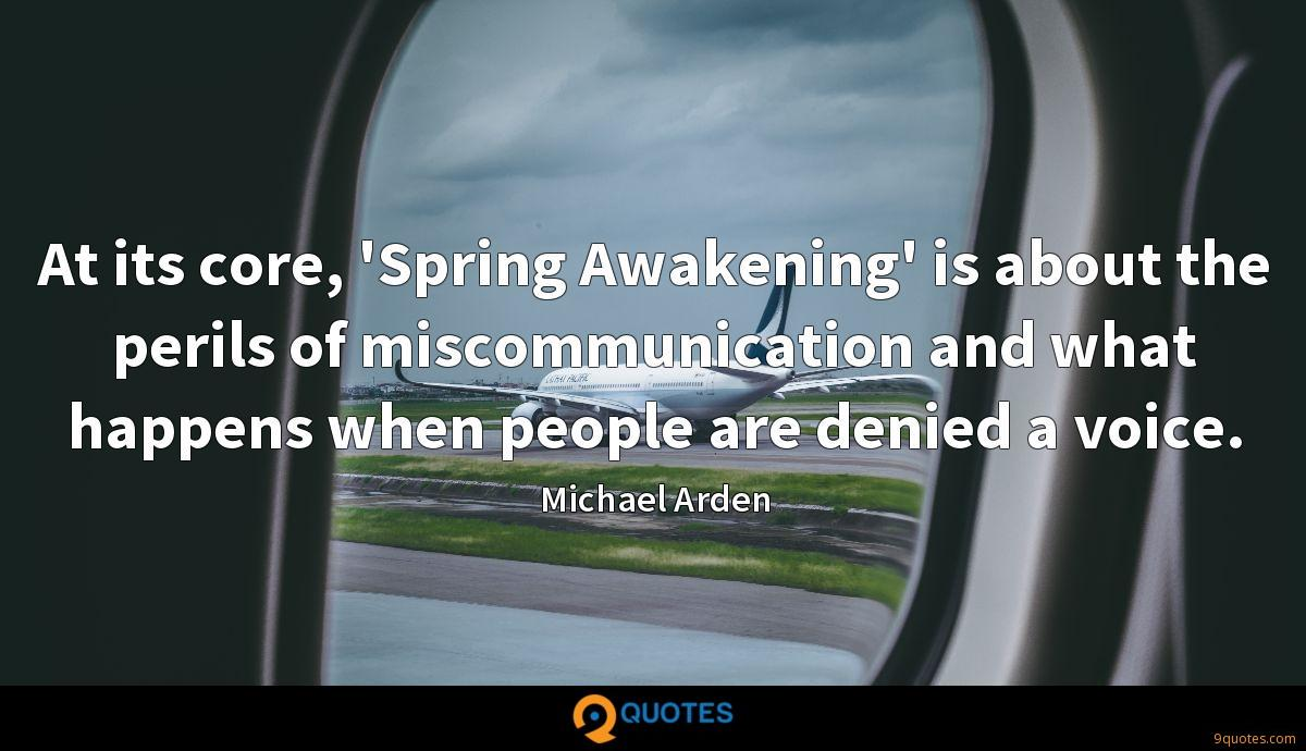 At its core, 'Spring Awakening' is about the perils of miscommunication and what happens when people are denied a voice.