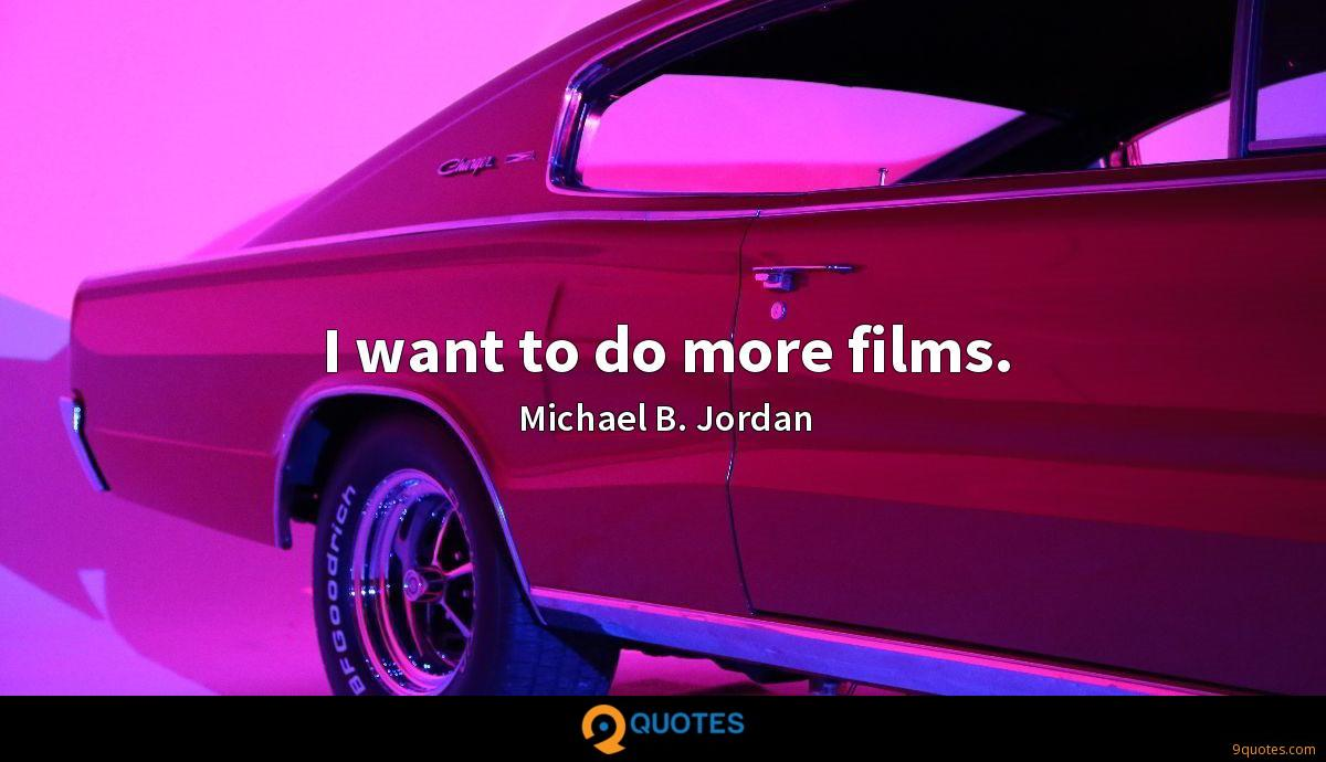 I want to do more films.