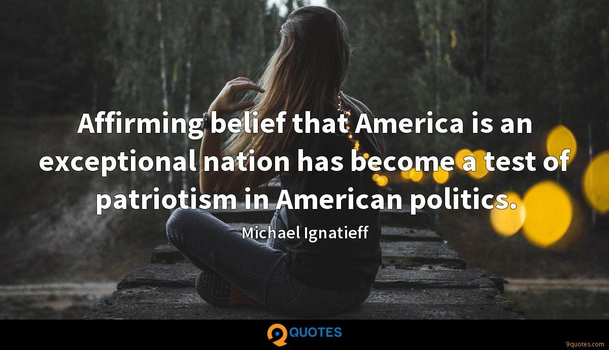 Affirming belief that America is an exceptional nation has become a test of patriotism in American politics.