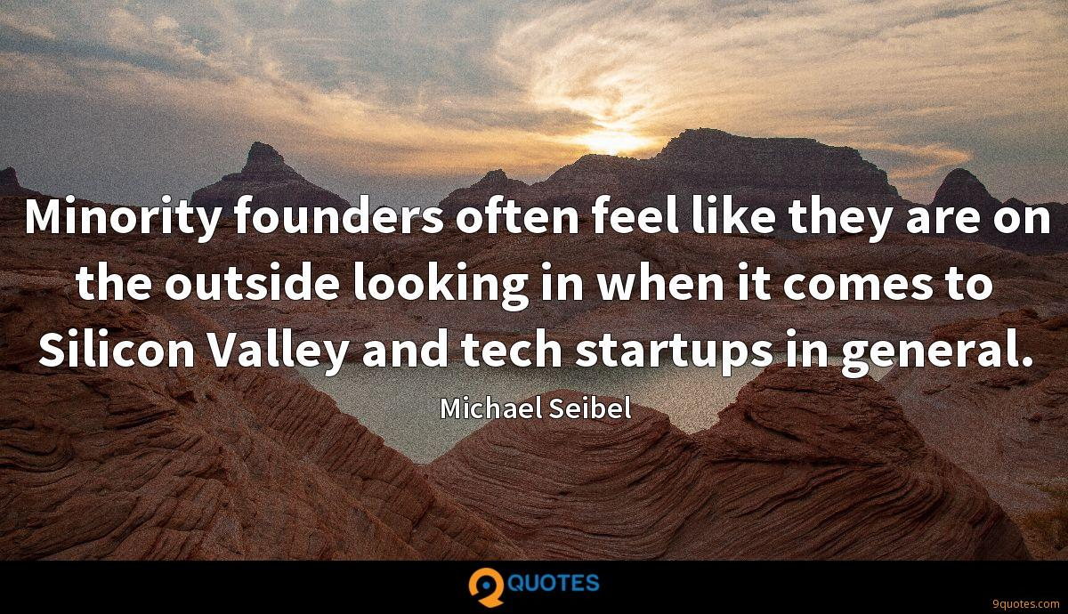 Minority founders often feel like they are on the outside looking in when it comes to Silicon Valley and tech startups in general.