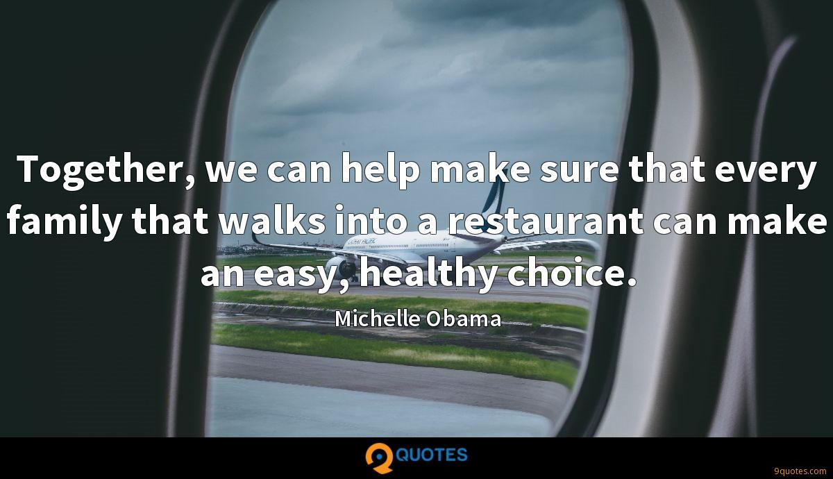 Together, we can help make sure that every family that walks into a restaurant can make an easy, healthy choice.