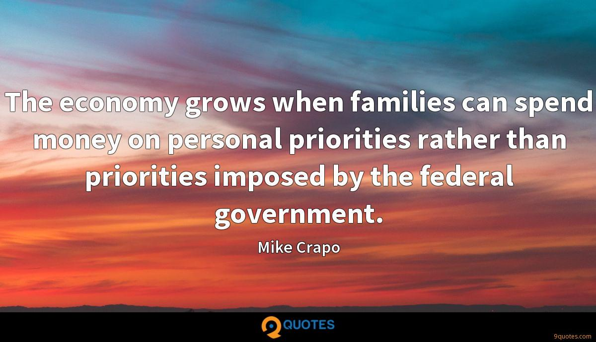 The economy grows when families can spend money on personal priorities rather than priorities imposed by the federal government.