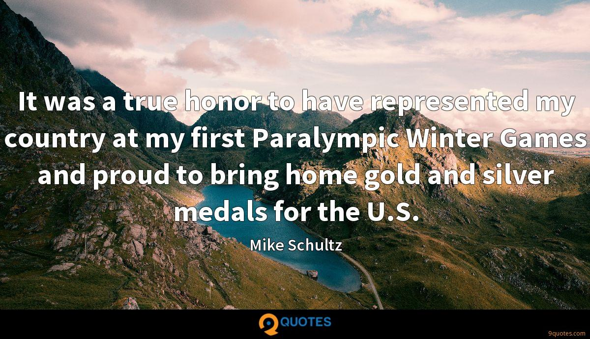 It was a true honor to have represented my country at my first Paralympic Winter Games and proud to bring home gold and silver medals for the U.S.