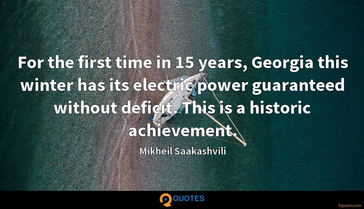 For the first time in 15 years, Georgia this winter has its electric power guaranteed without deficit. This is a historic achievement.