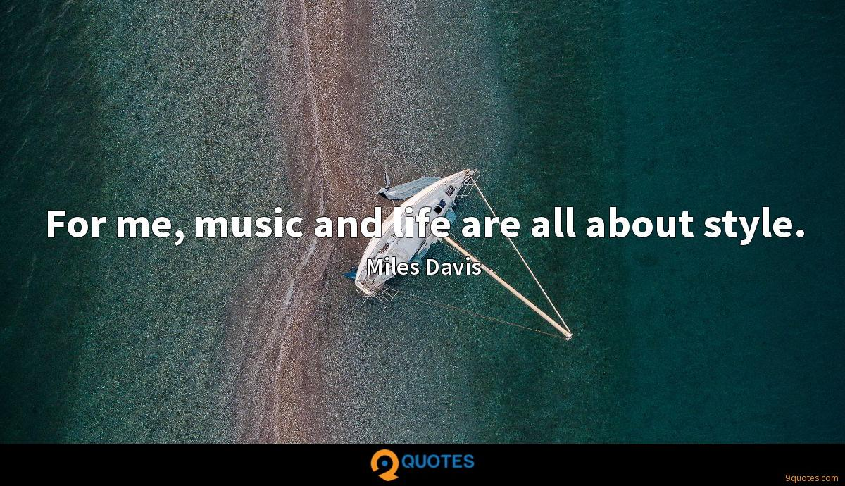 For me, music and life are all about style.