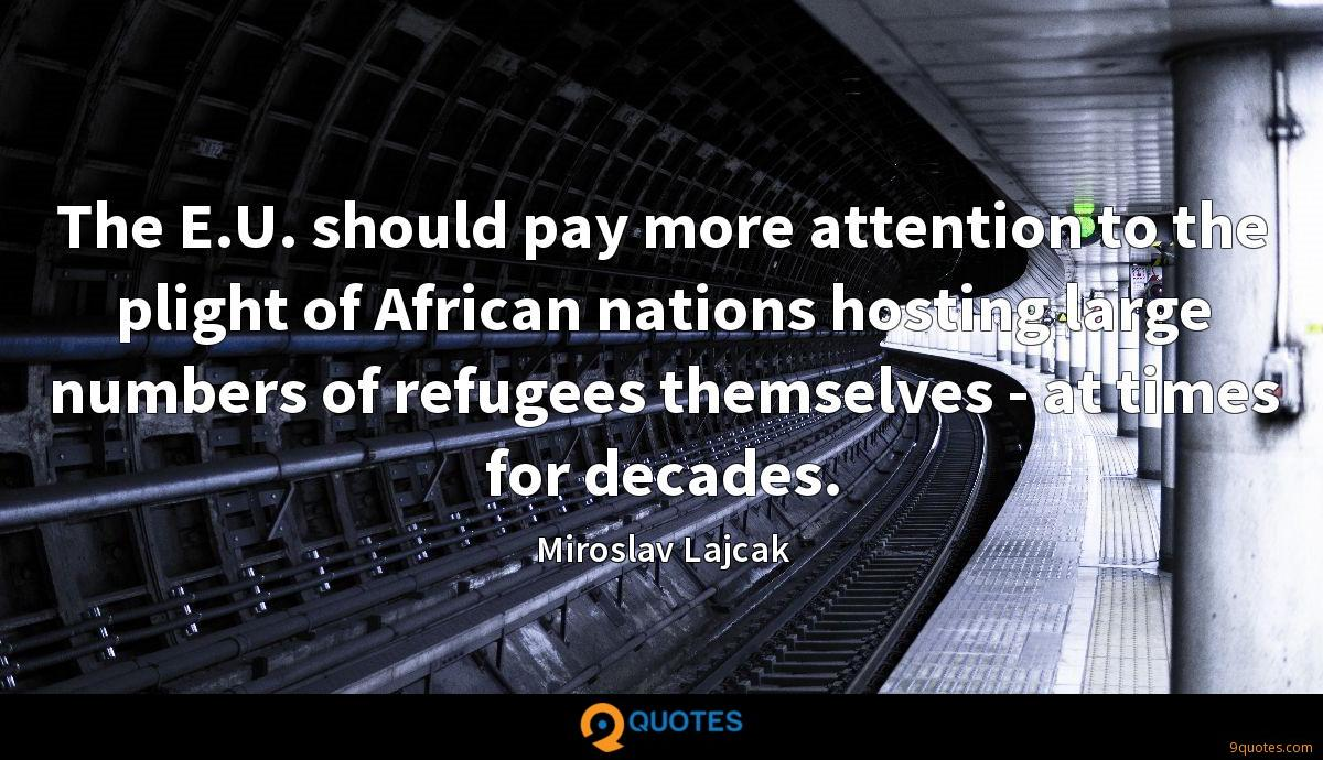 The E.U. should pay more attention to the plight of African nations hosting large numbers of refugees themselves - at times for decades.