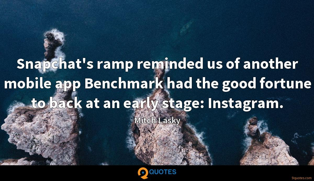 Snapchat's ramp reminded us of another mobile app Benchmark had the good fortune to back at an early stage: Instagram.