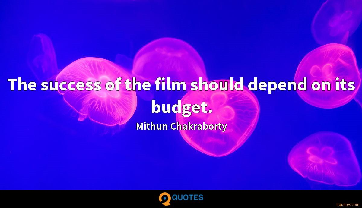 The success of the film should depend on its budget.