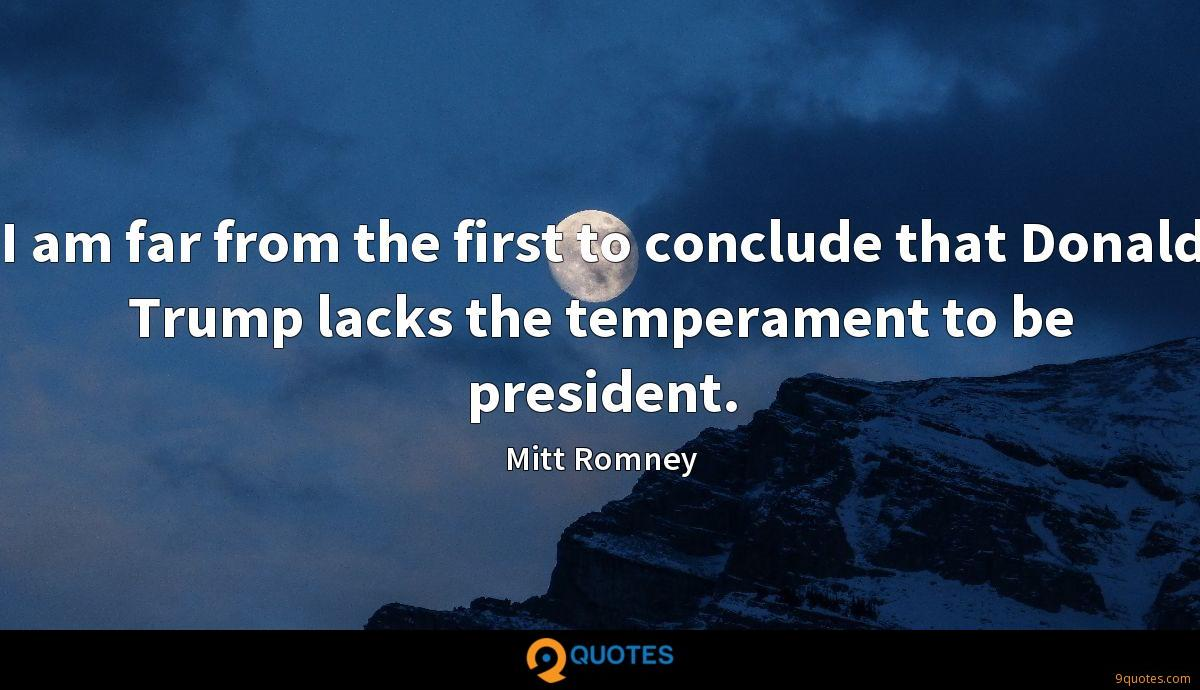 I am far from the first to conclude that Donald Trump lacks the temperament to be president.