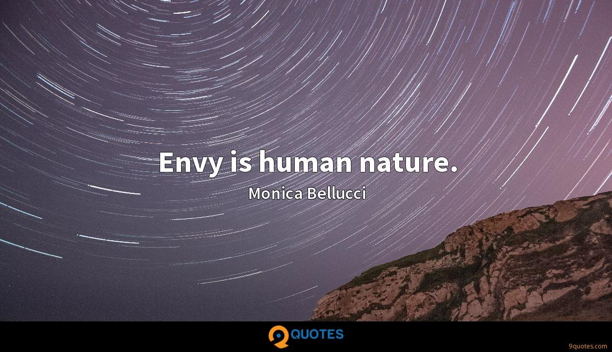Envy is human nature.