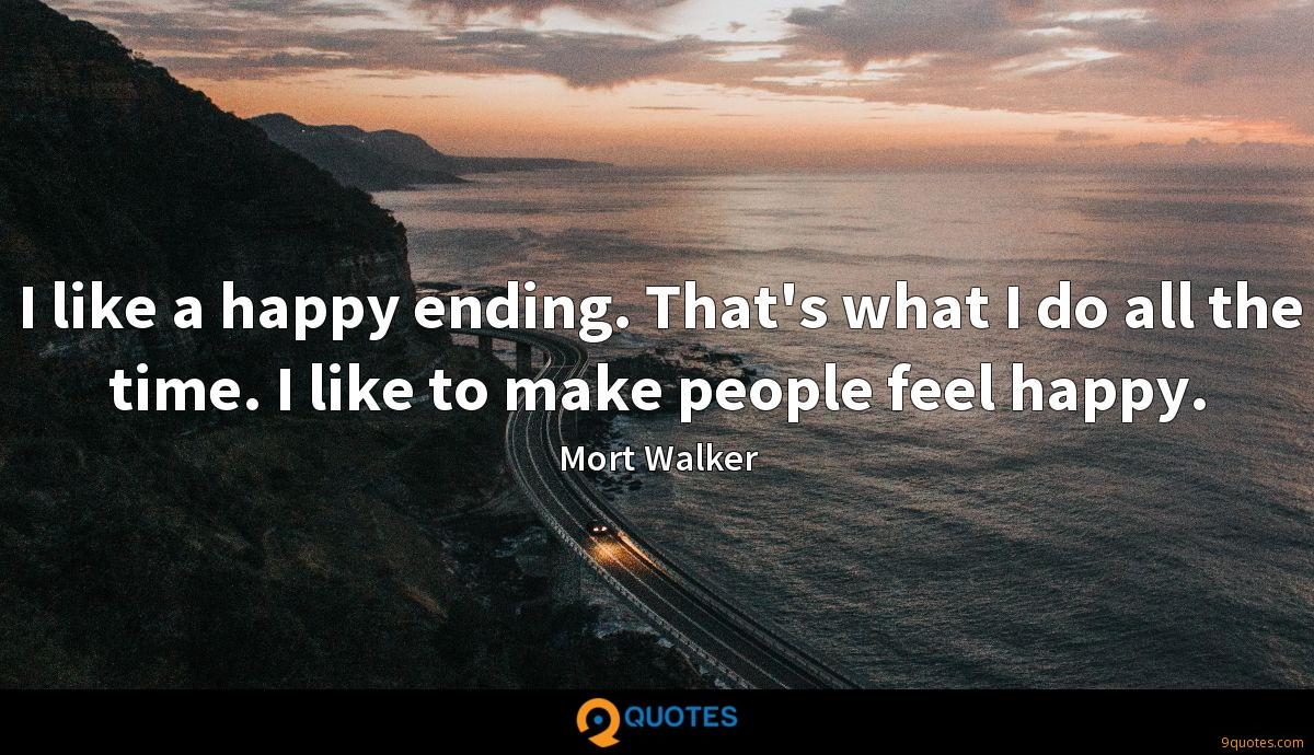 i like a happy ending that s what i do all the time i mort