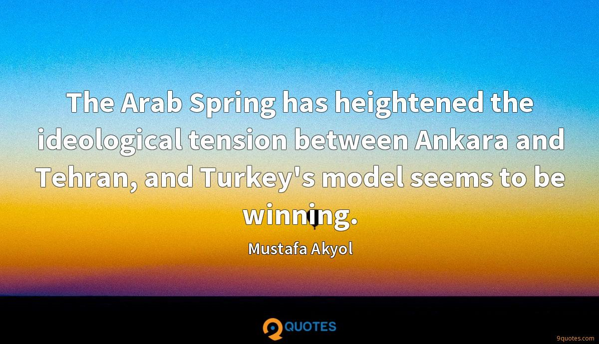 The Arab Spring has heightened the ideological tension between Ankara and Tehran, and Turkey's model seems to be winning.