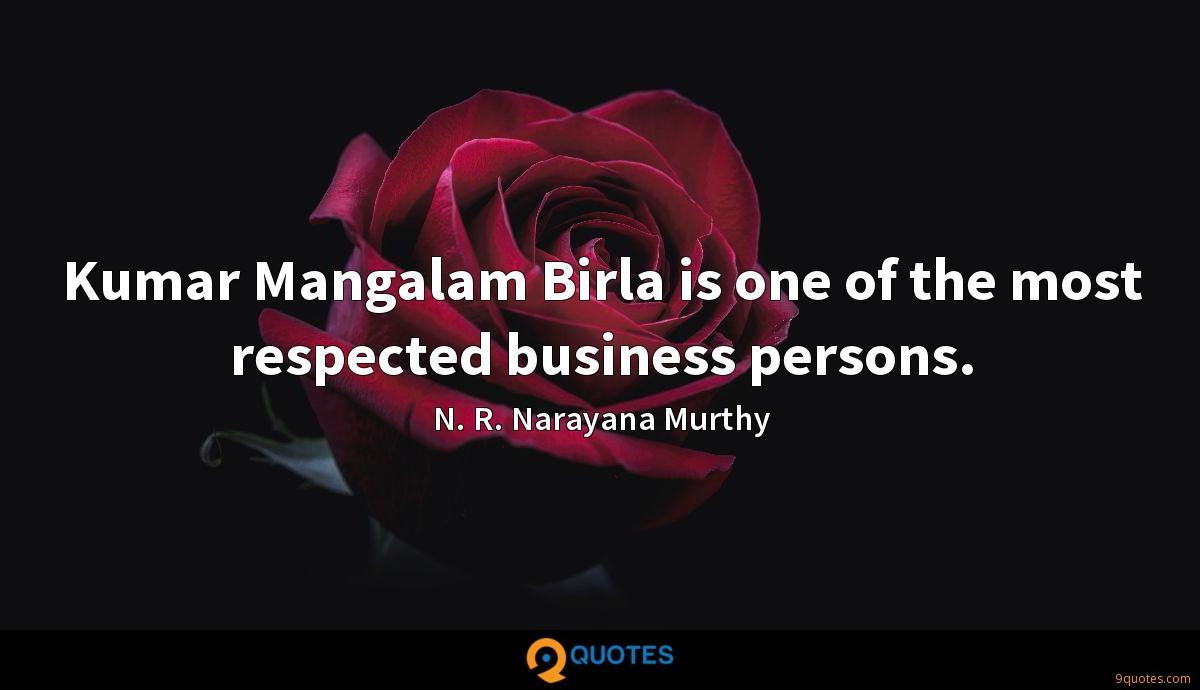 Kumar Mangalam Birla is one of the most respected business persons.