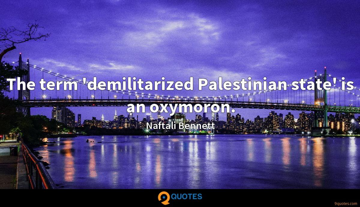 The term 'demilitarized Palestinian state' is an oxymoron.