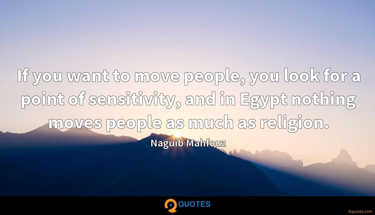 If you want to move people, you look for a point of sensitivity, and in Egypt nothing moves people as much as religion.