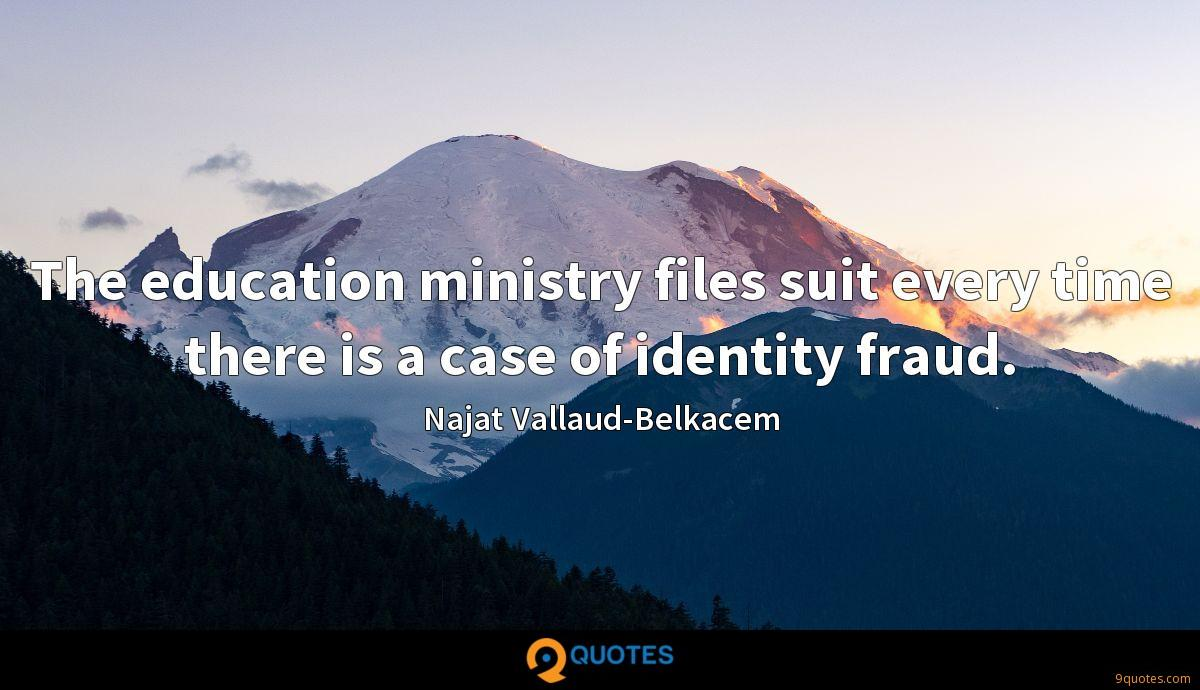 The education ministry files suit every time there is a case of identity fraud.