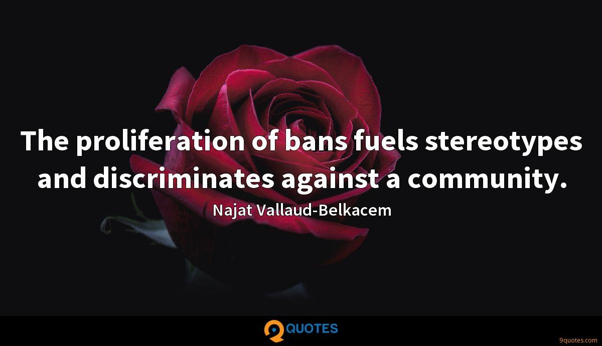 The proliferation of bans fuels stereotypes and discriminates against a community.