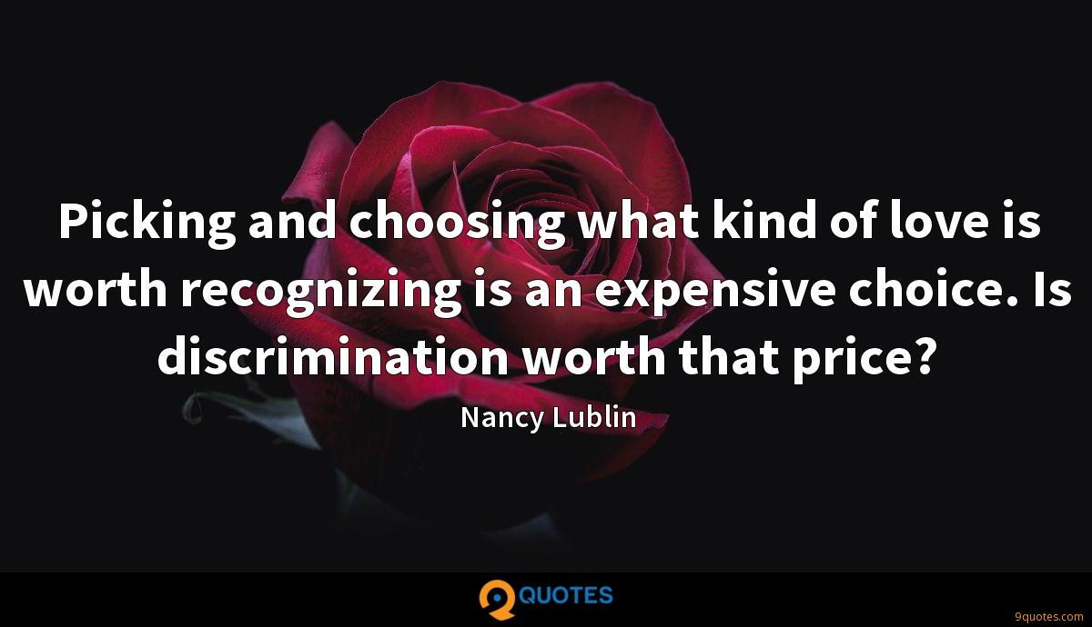 Picking and choosing what kind of love is worth recognizing is an expensive choice. Is discrimination worth that price?