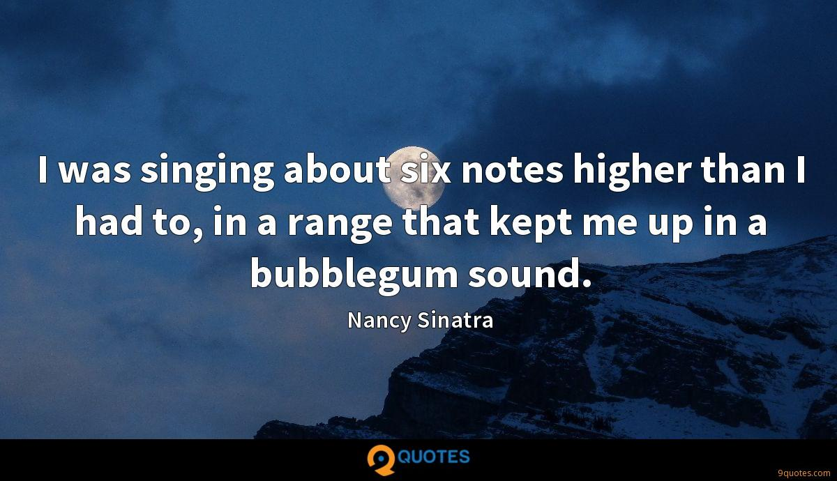 I was singing about six notes higher than I had to, in a range that kept me up in a bubblegum sound.