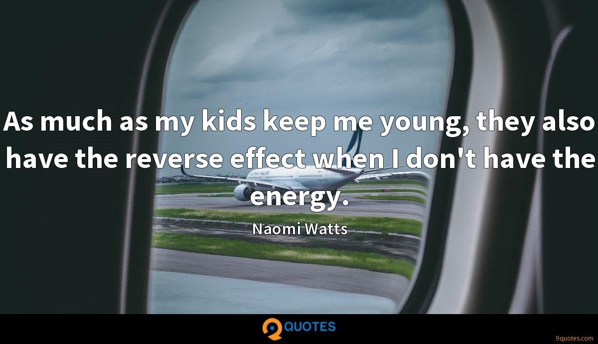 As much as my kids keep me young, they also have the reverse effect when I don't have the energy.