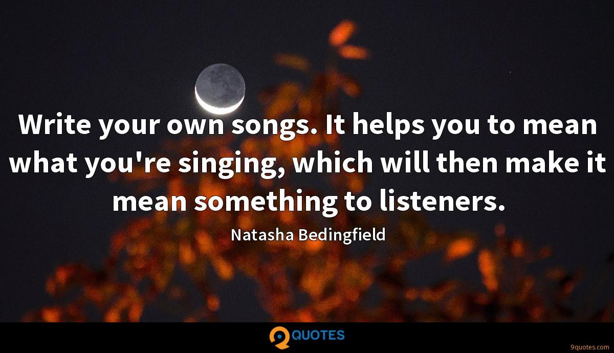 Write your own songs. It helps you to mean what you're singing, which will then make it mean something to listeners.