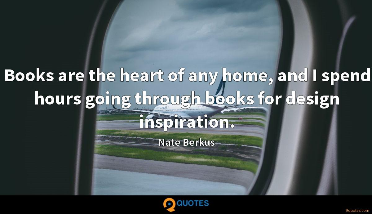 Books are the heart of any home, and I spend hours going through books for design inspiration.