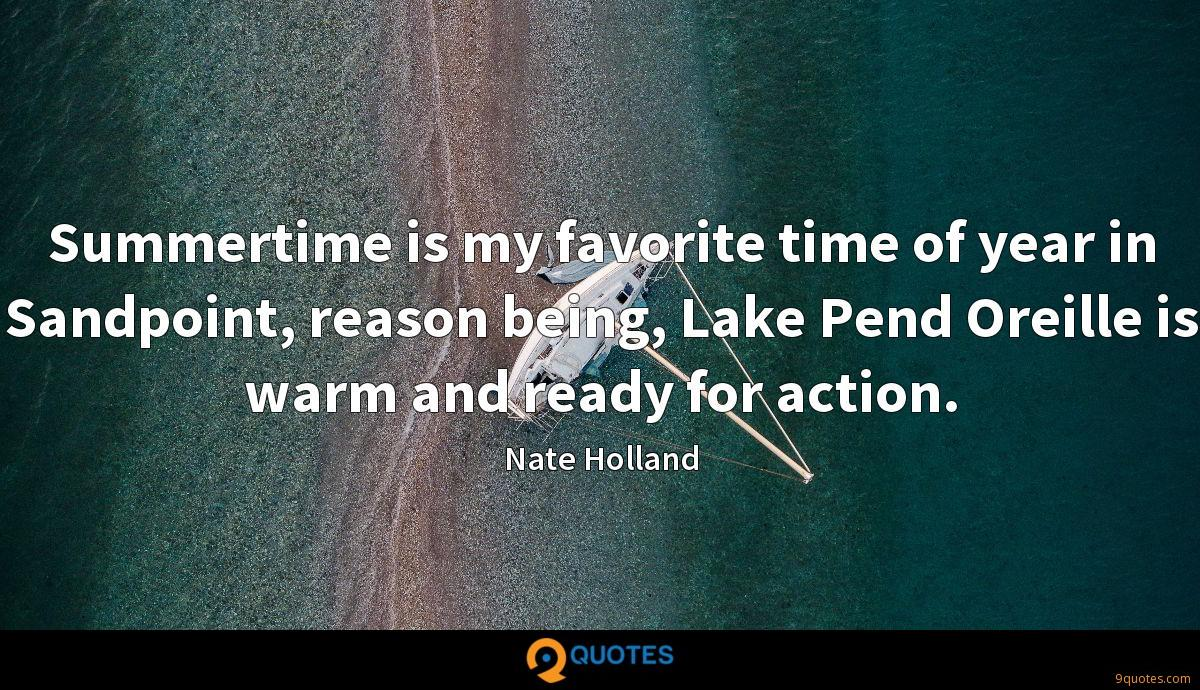 Summertime is my favorite time of year in Sandpoint, reason being, Lake Pend Oreille is warm and ready for action.