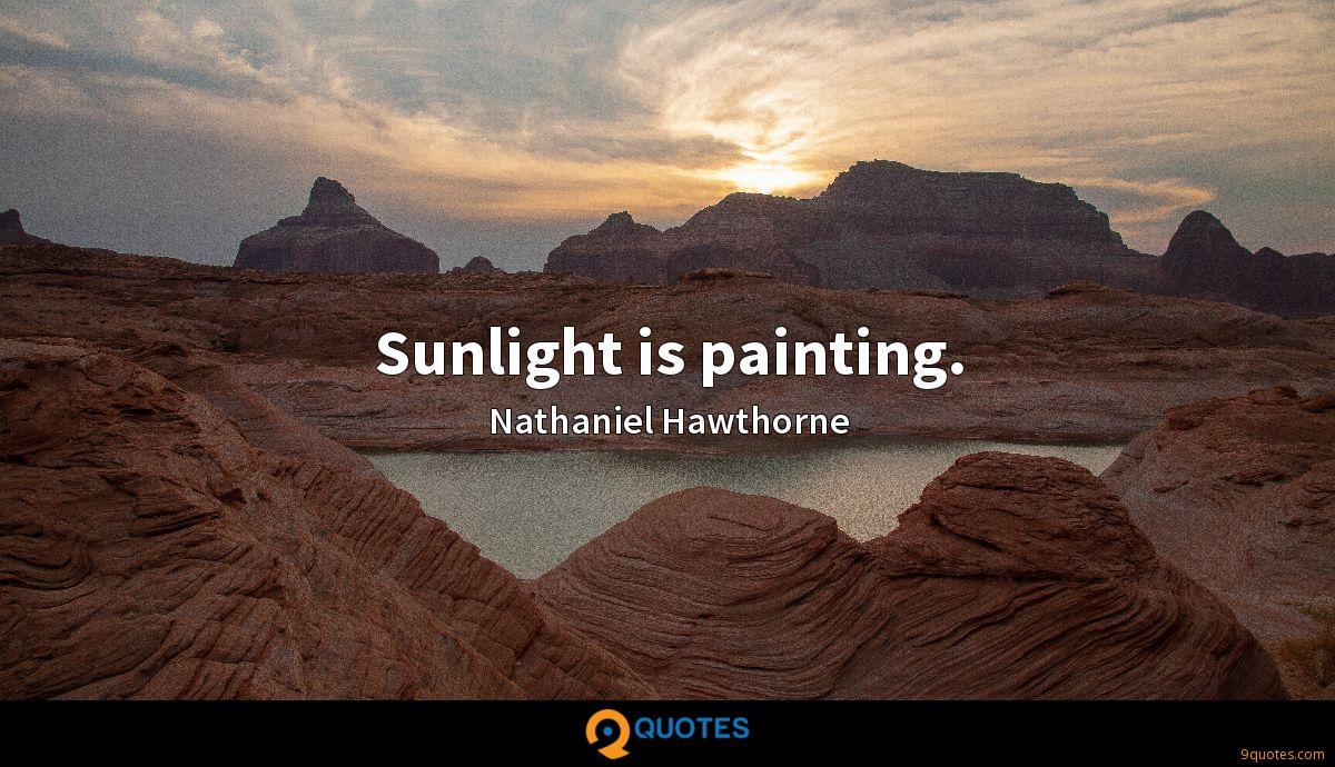 Sunlight is painting.