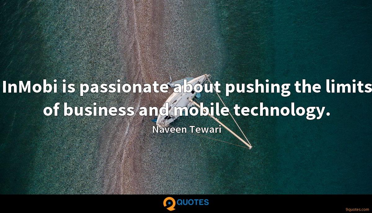 InMobi is passionate about pushing the limits of business and mobile technology.