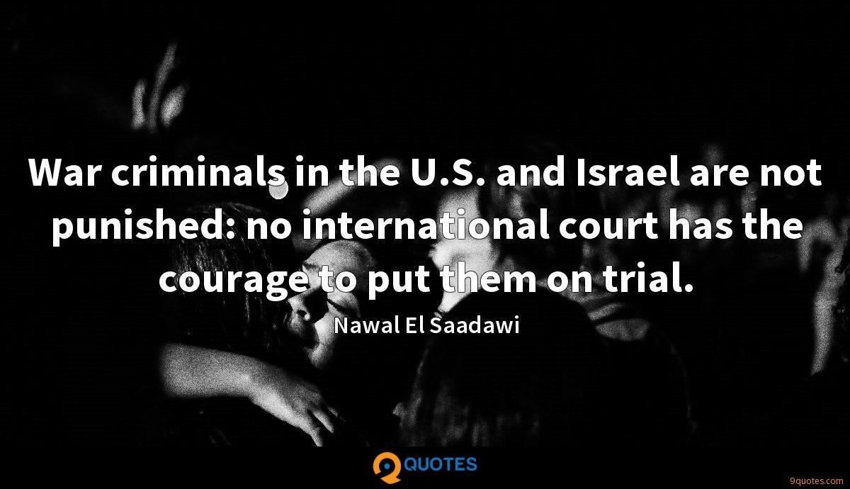 War criminals in the U.S. and Israel are not punished: no international court has the courage to put them on trial.