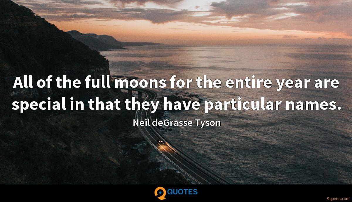 All of the full moons for the entire year are special in that they have particular names.
