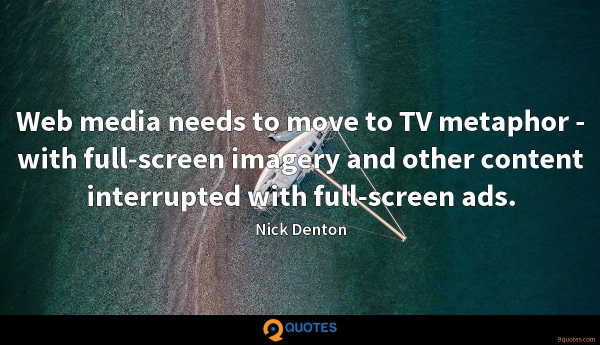 Web media needs to move to TV metaphor - with full-screen imagery and other content interrupted with full-screen ads.