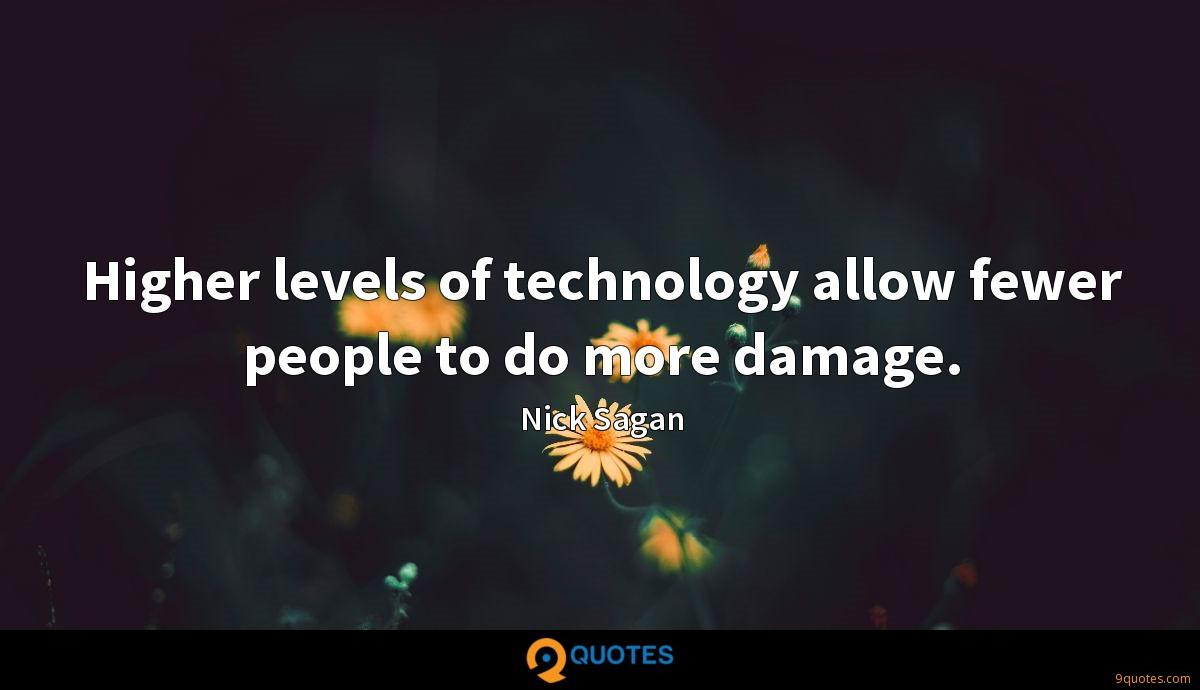 Higher levels of technology allow fewer people to do more damage.
