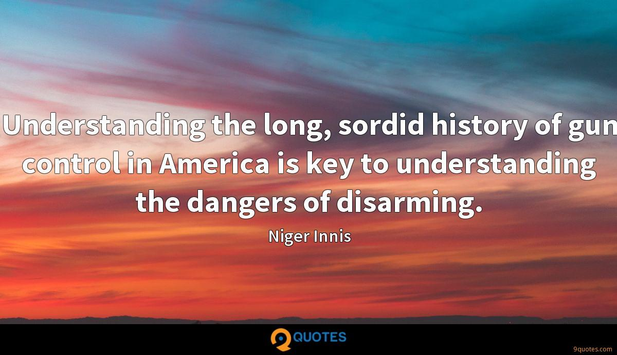 Understanding the long, sordid history of gun control in America is key to understanding the dangers of disarming.